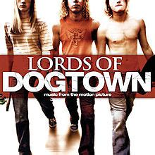Lords of Dogtown: Music from the Motion Picture - Wikipedia